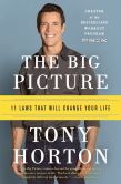 Book Cover Image. Title: The Big Picture:  11 Laws That Will Change Your Life, Author: Tony Horton