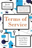 Book Cover Image. Title: Terms of Service:  Social Media and the Price of Constant Connection, Author: Jacob Silverman