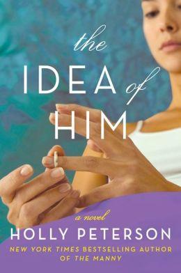 The Idea of Him: A Novel
