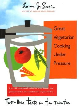 Great Vegetarian Cooking Under Pressure