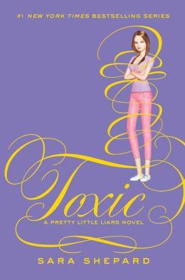 Toxic (Pretty Little Liars Series #15)