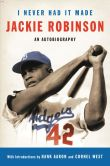 Book Cover Image. Title: I Never Had It Made:  An Autobiography of Jackie Robinson, Author: Jackie Robinson