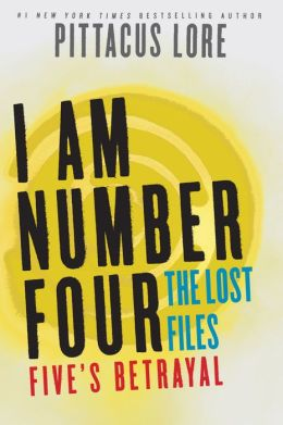 I Am Number Four: The Lost Files: Five's Betrayal