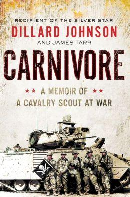 Carnivore: A Memoir of a Cavalry Scout at War