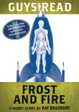 Book Cover Image. Title: Guys Read:  Frost and Fire: A Short Story from Guys Read: Other Worlds, Author: Ray Bradbury