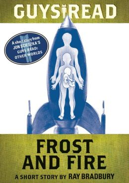 Guys Read: Frost and Fire: A Short Story from Guys Read: Other Worlds