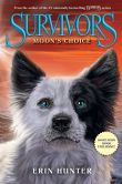 Book Cover Image. Title: Survivors:  Moon's Choice, Author: Erin Hunter