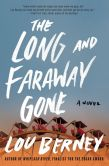 Book Cover Image. Title: The Long and Faraway Gone:  A Novel, Author: Lou Berney