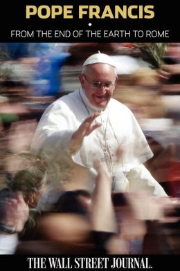 Pope Francis: From the End of the Earth to Rome