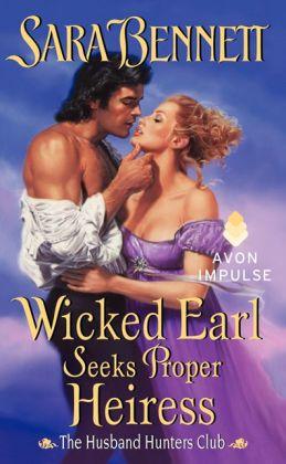 Wicked Earl Seeks Proper Heiress (Husband Hunters Club Series #5)