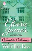 Book Cover Image. Title: With This Kiss:  The Complete Collection, Author: Eloisa James