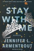 Book Cover Image. Title: Stay with Me:  A Novel, Author: J. Lynn