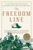 Book Cover Image. Title: The Freedom Line:  The Brave Men and Women Who Rescued Allied Airmen from the Nazis During World War II, Author: Peter Eisner