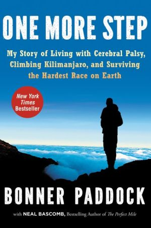 One More Step: My Story of Living with Cerebral Palsy, Climbing Kilimanjaro, and Surviving the Hardest Race on Earth