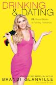 Book Cover Image. Title: Drinking and Dating:  P.S. Social Media Is Ruining Romance, Author: Brandi Glanville