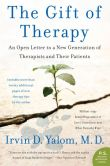 Book Cover Image. Title: The Gift of Therapy:  An Open Letter to a New Generation of Therapists and Their Patients, Author: Irvin Yalom