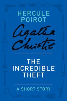 The Incredible Theft: A Hercule Poirot Story