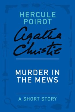Murder in the Mews: A Hercule Poirot Story