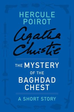 The Mystery of the Baghdad Chest: A Hercule Poirot Story