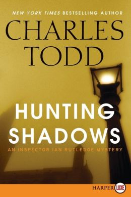 Hunting Shadows (Inspector Ian Rutledge Series #16)