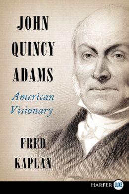 John Quincy Adams LP: American Visionary