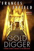 Book Cover Image. Title: Gold Digger, Author: Frances Fyfield