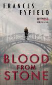 Book Cover Image. Title: Blood from Stone, Author: Frances Fyfield