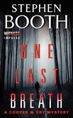 Book Cover Image. Title: One Last Breath:  A Cooper & Fry Mystery, Author: Stephen Booth