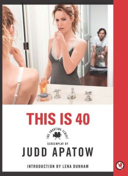 This is 40: The Shooting Script (PagePerfect NOOK Book)