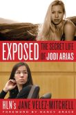 Book Cover Image. Title: Exposed:  The Secret Life of Jodi Arias, Author: Jane Velez-Mitchell