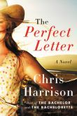 Book Cover Image. Title: The Perfect Letter:  A Novel, Author: Chris Harrison