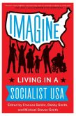 Book Cover Image. Title: Imagine:  Living in a Socialist USA, Author: Frances Goldin