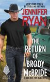 Book Cover Image. Title: The Return of Brody McBride:  Book One: The McBrides, Author: Jennifer Ryan