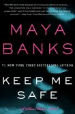 Book Cover Image. Title: Keep Me Safe:  A Slow Burn Novel, Author: Maya Banks