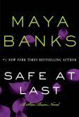 Book Cover Image. Title: Safe at Last (Slow Burn Trilogy #3), Author: Maya Banks