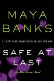 Book Cover Image. Title: Safe at Last (Slow Burn Trilogy #3), Author: Maya Banks