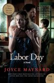 Book Cover Image. Title: Labor Day (Movie Tie- In Edition), Author: Joyce Maynard