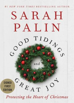 Good Tidings and Great Joy: Protecting the Heart of Christmas (Signed Edition)