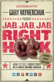 Book Cover Image. Title: Jab, Jab, Jab, Right Hook:  How to Tell Your Story in a Noisy, Social World (Signed Edition), Author: Gary Vaynerchuk