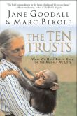 Book Cover Image. Title: The Ten Trusts:  What We Must Do to Care for The Animals We Love, Author: Jane Goodall