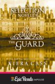 Book Cover Image. Title: The Guard:  A Selection Novella, Author: Kiera Cass