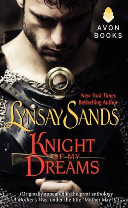 Knight of My Dreams: (Originally published under the title MOTHER MAY I? in the print anthology A MOTHER'S WAY)