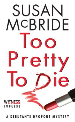 Too Pretty to Die (Debutante Dropout Series #5)