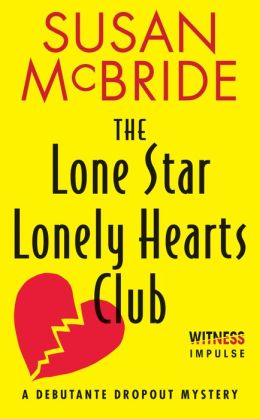 Lone Star Lonely Hearts Club (Debutante Dropout Series #3)