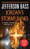 Book Cover Image. Title: Jordan's Stormy Banks (Body Farm Series Novella), Author: Jefferson Bass