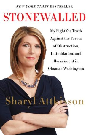 Stonewalled: My Fight for Truth Against the Forces of Obstruction, Intimidation, and Harassment in Obama's Washington.