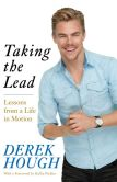 Book Cover Image. Title: Taking the Lead:  Lessons from a Life in Motion, Author: Derek Hough