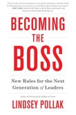 Book Cover Image. Title: Becoming the Boss:  New Rules for the Next Generation of Leaders, Author: Lindsey Pollak