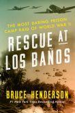 Rescue at Los Banos by Bruce Henderson