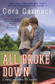 Book Cover Image. Title: All Broke Down (Rusk University Series #2), Author: Cora Carmack